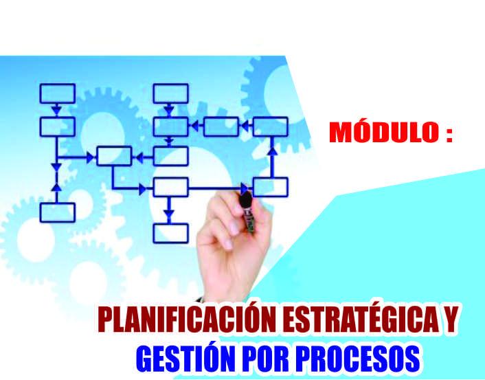 PLANIFICACIÓN ESTRATÉGICA Y GESTIÓN POR PROCESOS