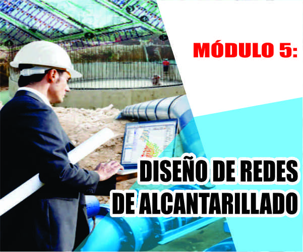 MÓDULO 5: DISEÑO DE REDES DE ALCANTARILLADO