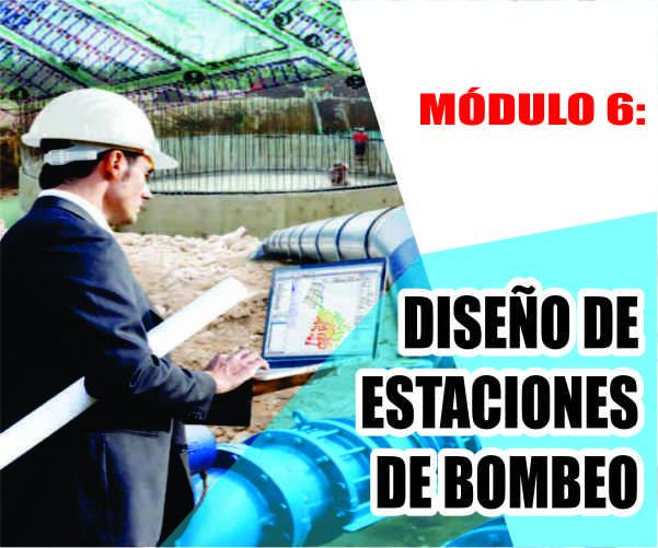 MÓDULO 6: DISEÑO DE ESTACIONES DE BOMBEO