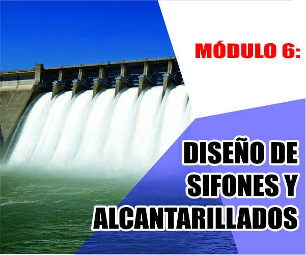 MÓDULO 6: DISEÑO DE SIFONES Y ALCANTARILLADOS