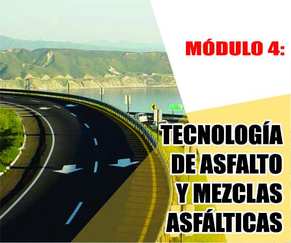 MÓDULO 4: TECNOLOGÍA DE ASFALTO Y MEZCLAS ASFÁLTICAS