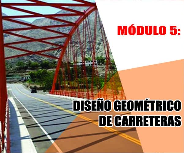 MÓDULO 5: DISEÑO GEOMÉTRICO DE CARRETERAS