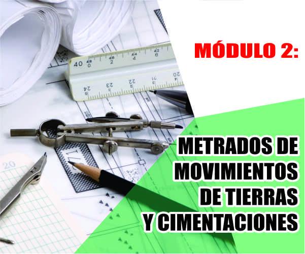 MÓDULO 2: METRADOS DE MOVIMIENTOS DE TIERRAS Y CIMENTACIONES