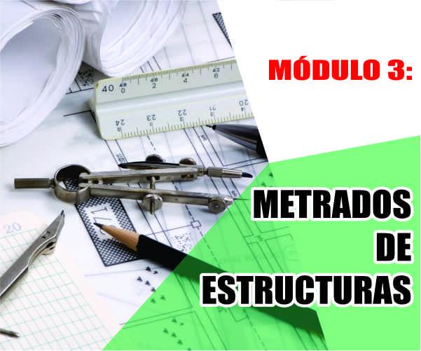 MÓDULO 3: METRADOS DE ESTRUCTURAS