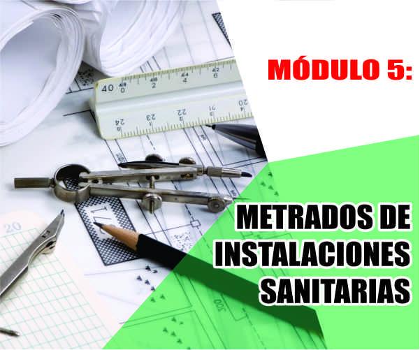 MÓDULO 5: METRADOS DE INSTALACIONES SANITARIAS