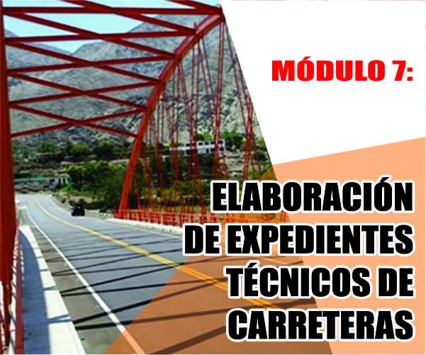 MÓDULO 7: ELABORACIÓN DE EXPEDIENTES TÉCNICOS DE CARRETERAS