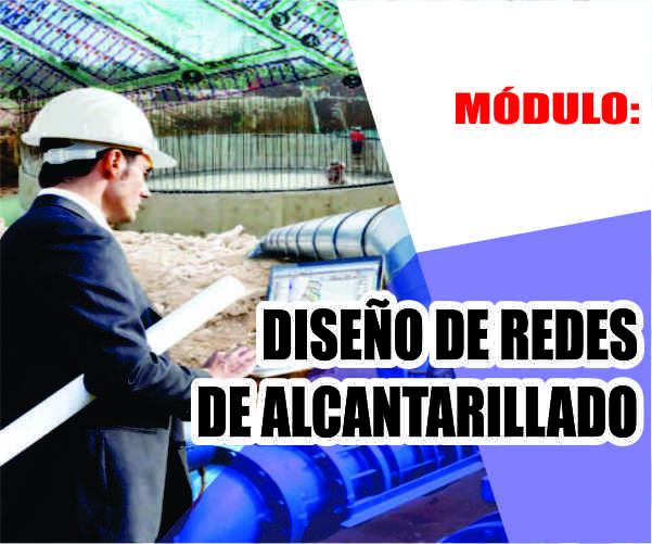 MÓDULO: DISEÑO DE REDES DE ALCANTARILLADO