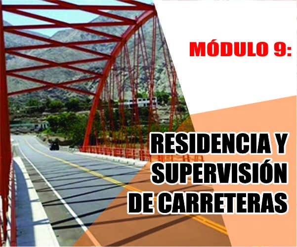 MÓDULO 9: RESIDENCIA Y SUPERVISIÓN DE CARRETERAS