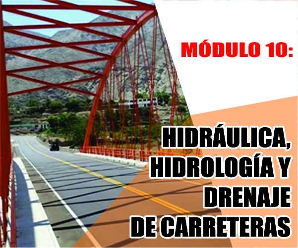 MÓDULO 10:  HIDRÁULICA, HIDROLOGÍA Y DRENAJE DE CARRETERAS