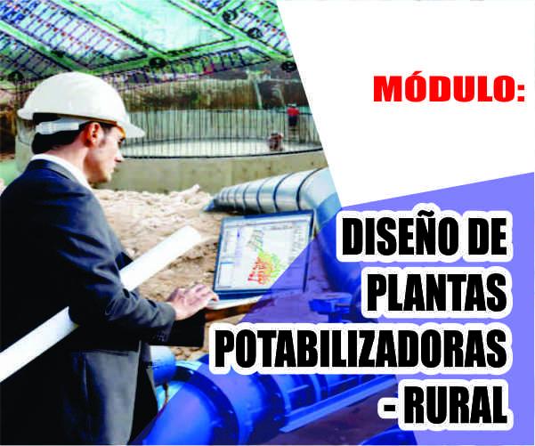MÓDULO: DISEÑO DE PLANTAS POTABILIZADORAS - RURAL