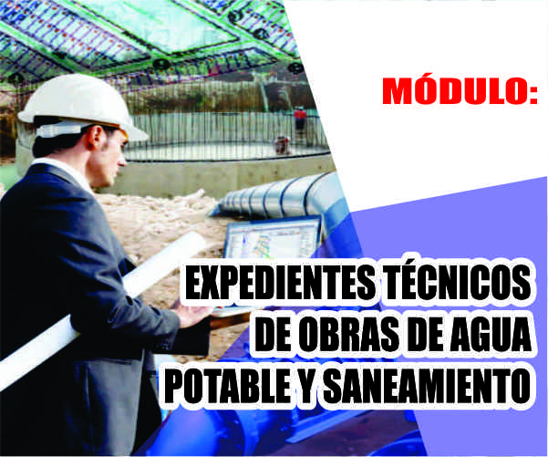 MÓDULO: EXPEDIENTES TÉCNICOS DE OBRAS DE AGUA POTABLE Y SANEAMIENTO